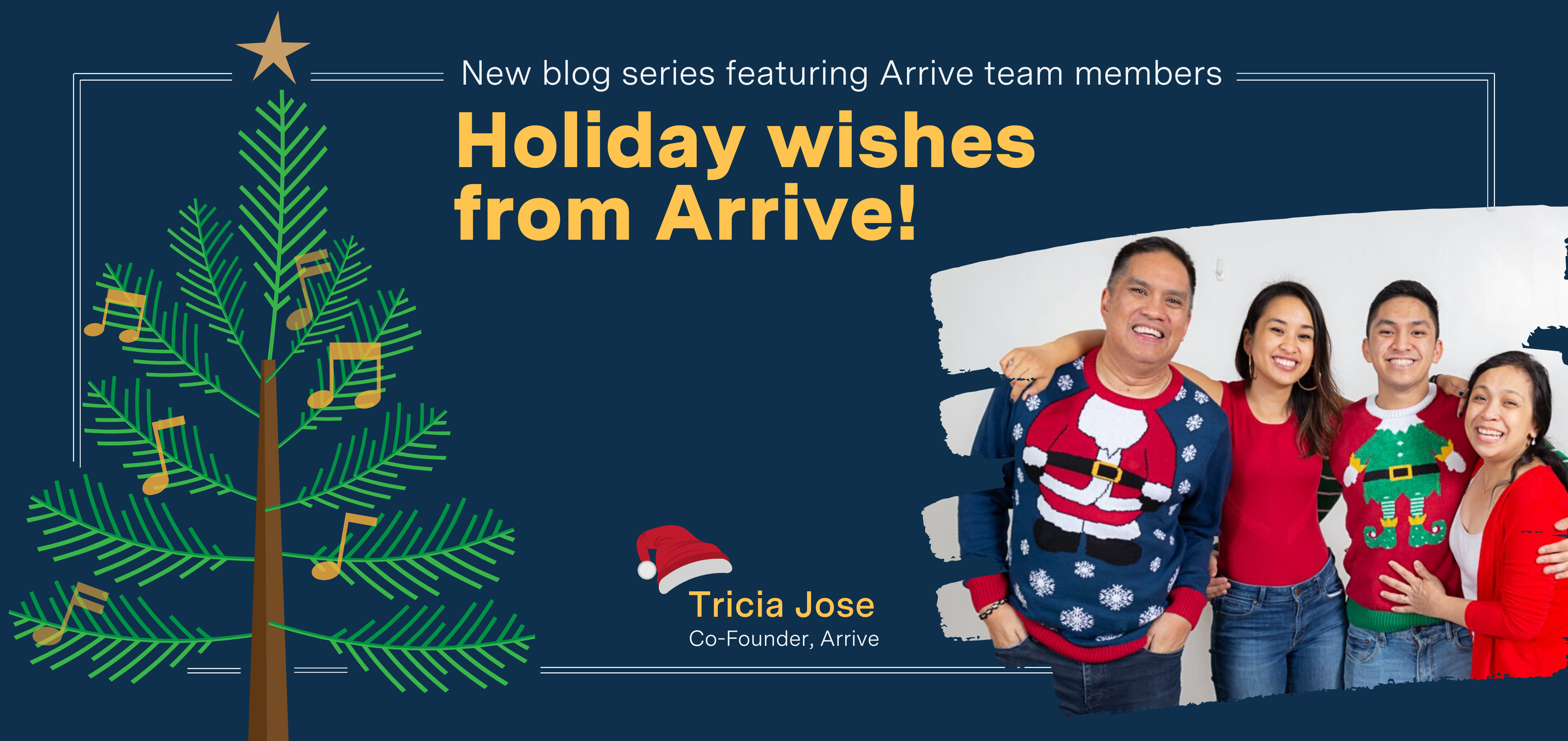 Holiday wishes from Arrive: Meet Tricia Jose