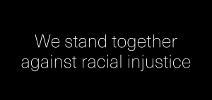 We stand together against racial injustice