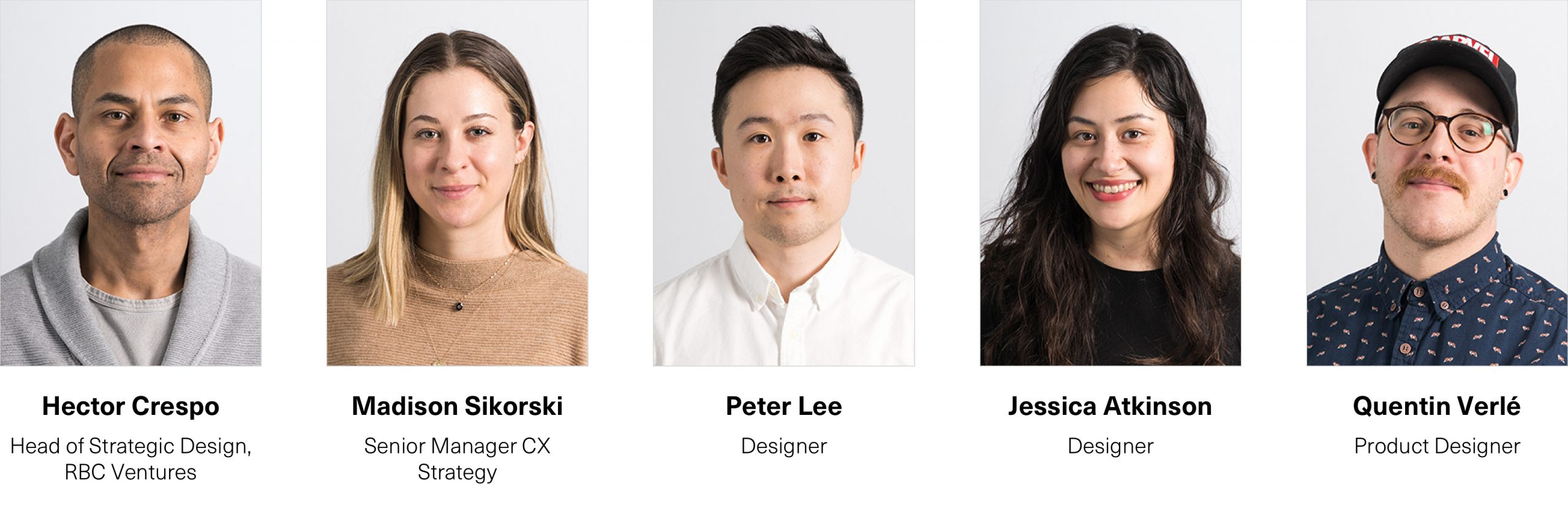 RBC Ventures, Strategic Design team: Hector Crespo, Madison Sikorski, Peter Lee, Jessica Atkinson, and Quentin Verle.